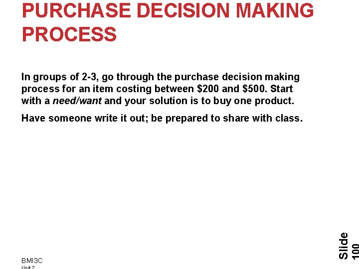 PURCHASE DECISION MAKING PROCESS In groups of 2 -3, go through the purchase decision