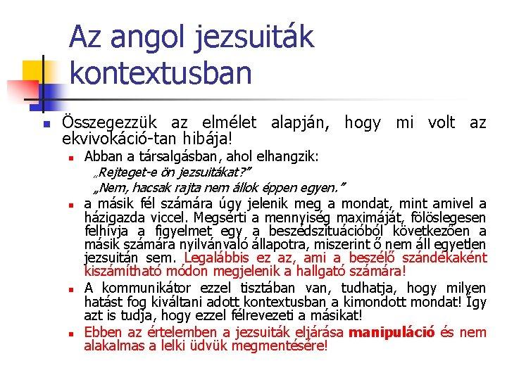 Az angol jezsuiták kontextusban n Összegezzük az elmélet alapján, hogy mi volt az ekvivokáció-tan