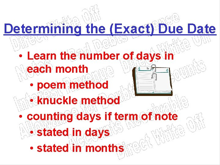 Determining the (Exact) Due Date • Learn the number of days in each month
