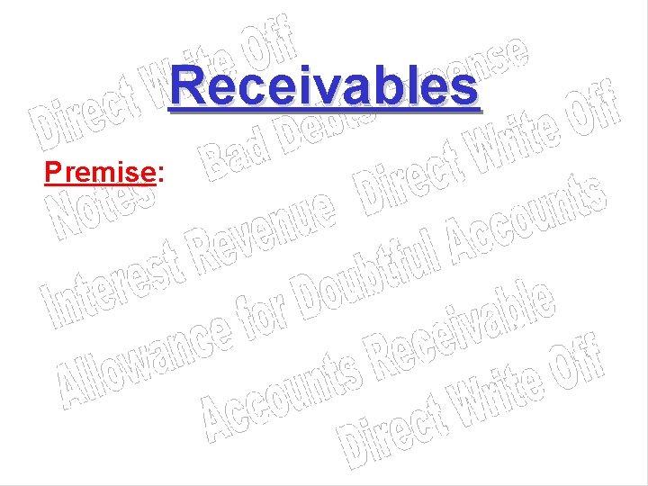 Receivables Premise: