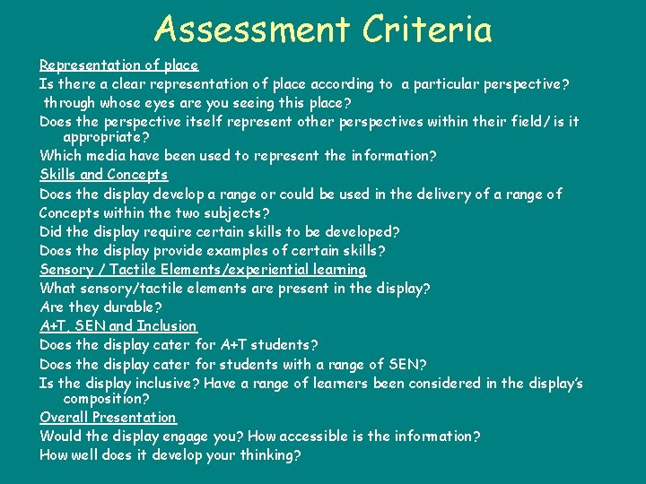 Assessment Criteria Representation of place Is there a clear representation of place according to