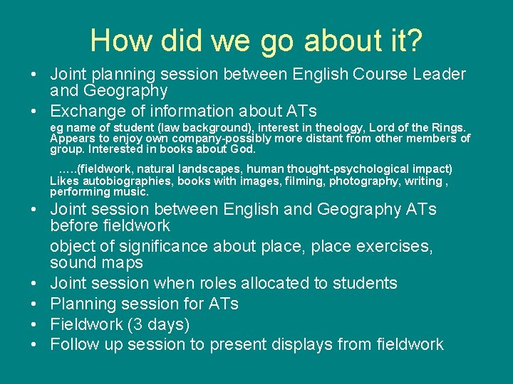 How did we go about it? • Joint planning session between English Course Leader
