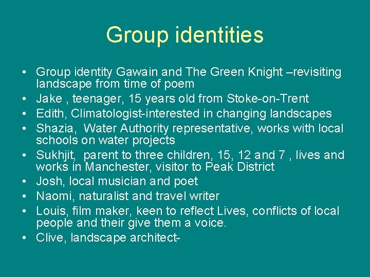 Group identities • Group identity Gawain and The Green Knight –revisiting landscape from time