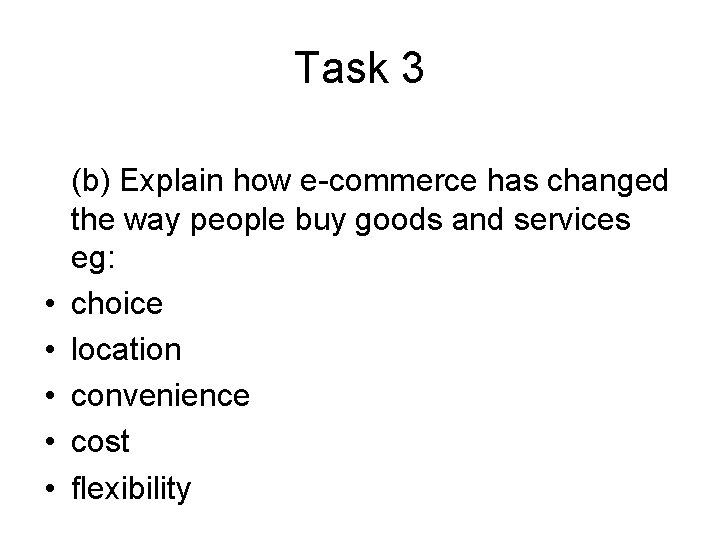 Task 3 • • • (b) Explain how e-commerce has changed the way people