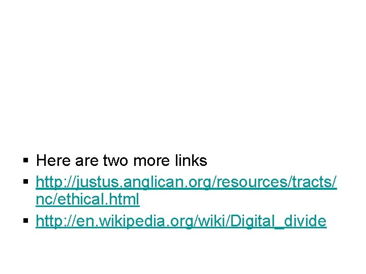 § Here are two more links § http: //justus. anglican. org/resources/tracts/ nc/ethical. html §