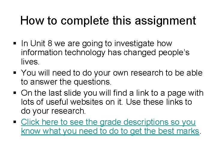 How to complete this assignment § In Unit 8 we are going to investigate