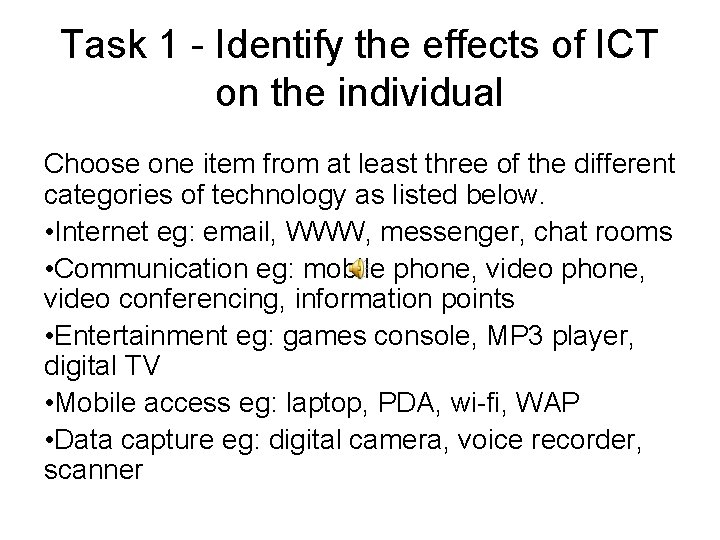 Task 1 - Identify the effects of ICT on the individual Choose one item