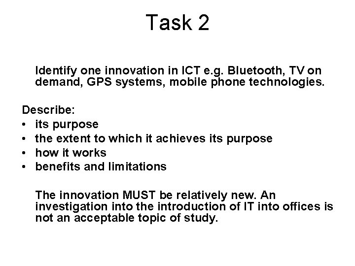 Task 2 Identify one innovation in ICT e. g. Bluetooth, TV on demand, GPS