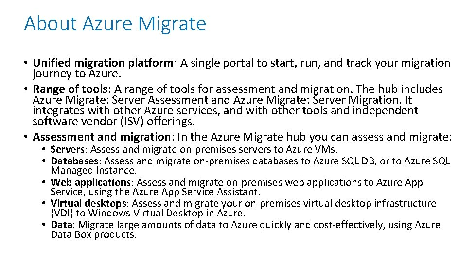 About Azure Migrate • Unified migration platform: A single portal to start, run, and