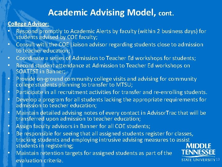 Academic Advising Model, cont. College Advisor: • Respond promptly to Academic Alerts by faculty