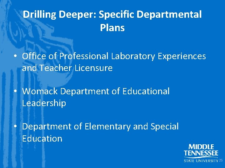 Drilling Deeper: Specific Departmental Plans • Office of Professional Laboratory Experiences and Teacher Licensure