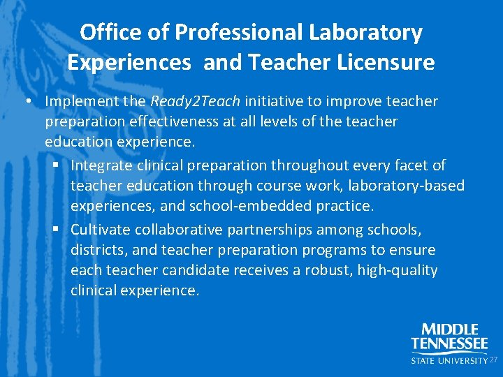 Office of Professional Laboratory Experiences and Teacher Licensure • Implement the Ready 2 Teach