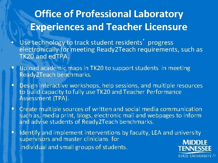 Office of Professional Laboratory Experiences and Teacher Licensure • Use technology to track student