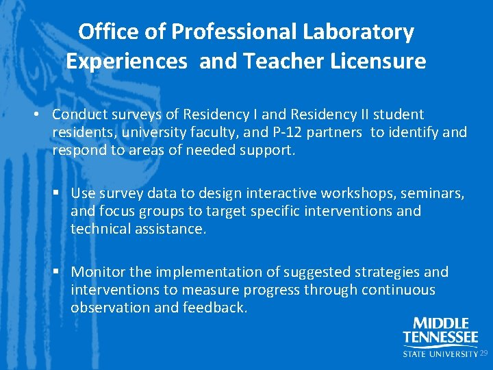 Office of Professional Laboratory Experiences and Teacher Licensure • Conduct surveys of Residency I