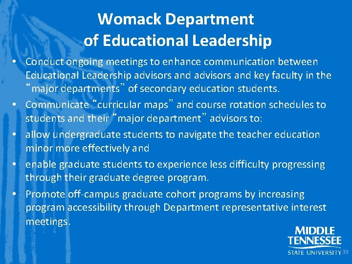 Womack Department of Educational Leadership • Conduct ongoing meetings to enhance communication between Educational