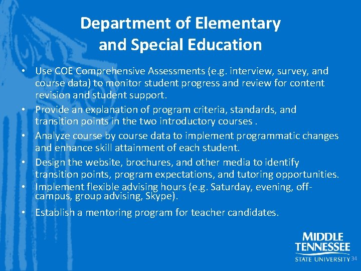 Department of Elementary and Special Education • Use COE Comprehensive Assessments (e. g. interview,