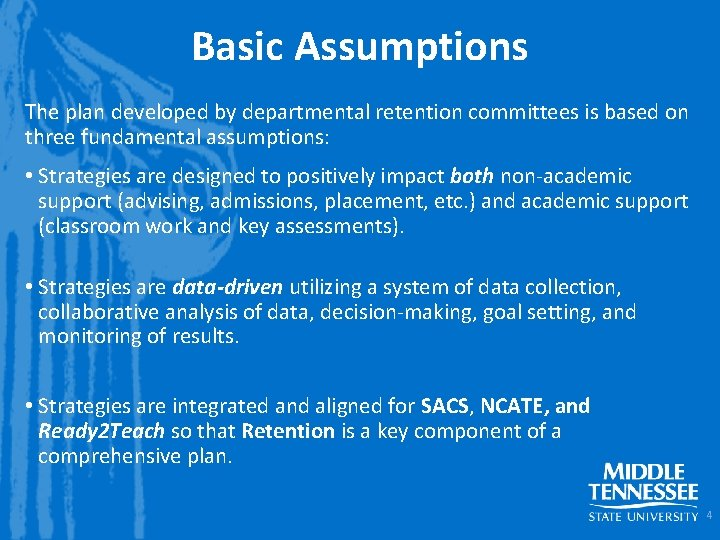 Basic Assumptions The plan developed by departmental retention committees is based on three fundamental