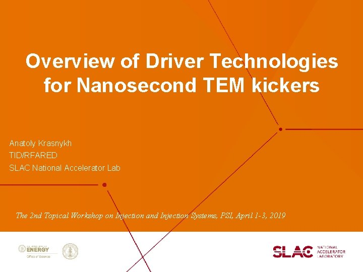 Overview of Driver Technologies for Nanosecond TEM kickers Anatoly Krasnykh TID/RFARED SLAC National Accelerator