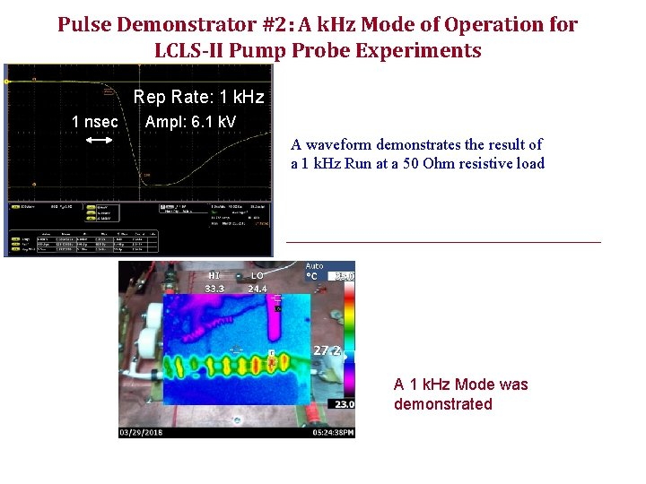 Pulse Demonstrator #2: A k. Hz Mode of Operation for LCLS-II Pump Probe Experiments