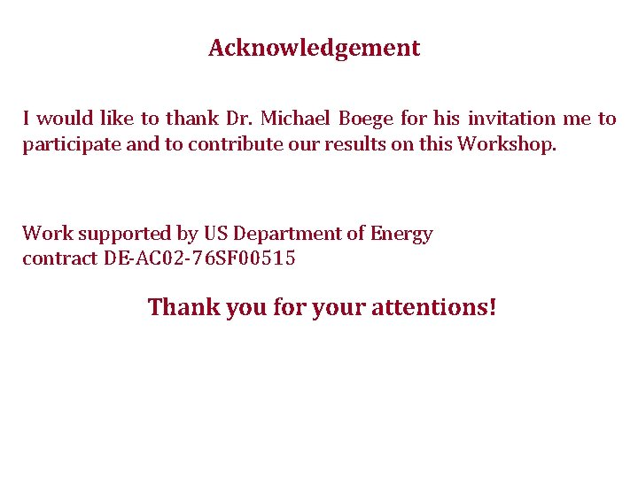 Acknowledgement I would like to thank Dr. Michael Boege for his invitation me to