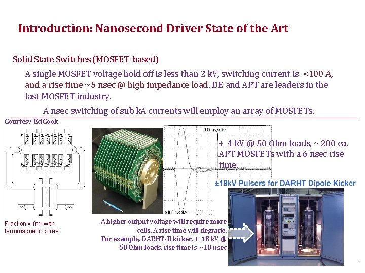 Introduction: Nanosecond Driver State of the Art Solid State Switches (MOSFET‐based) A single MOSFET