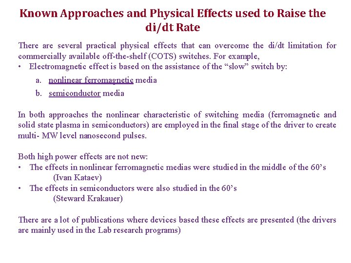 Known Approaches and Physical Effects used to Raise the di/dt Rate There are several