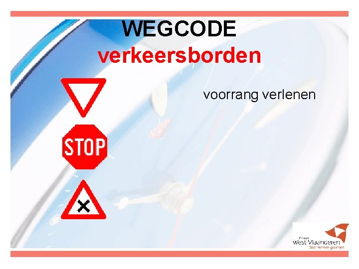 WEGCODE verkeersborden voorrang verlenen