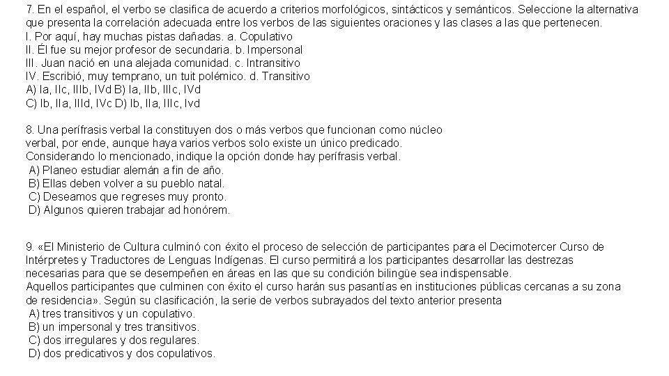 7. En el español, el verbo se clasifica de acuerdo a criterios morfológicos, sintácticos