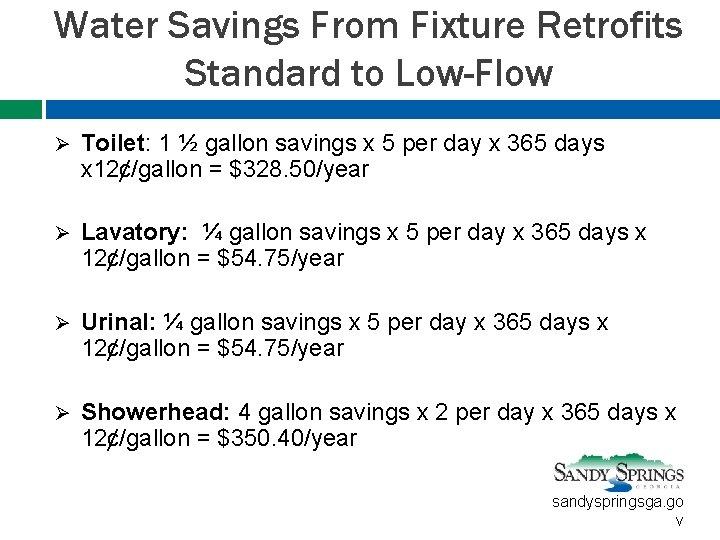 Water Savings From Fixture Retrofits Standard to Low-Flow Ø Toilet: 1 ½ gallon savings