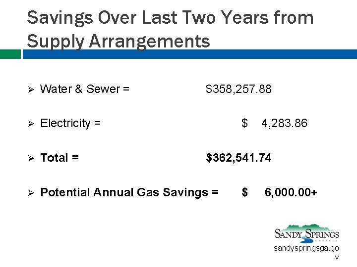 Savings Over Last Two Years from Supply Arrangements Ø Water & Sewer = $358,