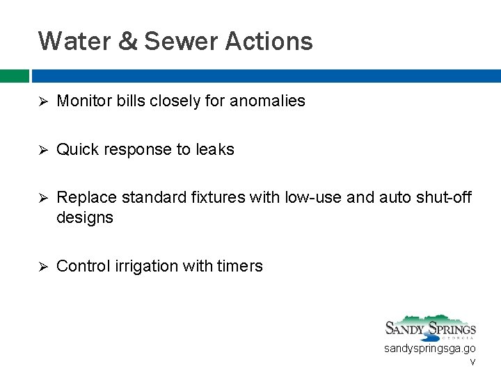 Water & Sewer Actions Ø Monitor bills closely for anomalies Ø Quick response to