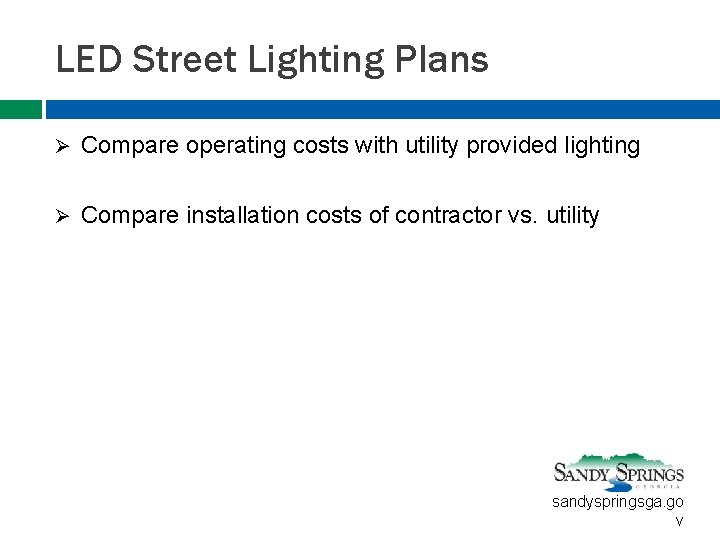 LED Street Lighting Plans Ø Compare operating costs with utility provided lighting Ø Compare