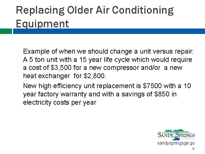 Replacing Older Air Conditioning Equipment Example of when we should change a unit versus