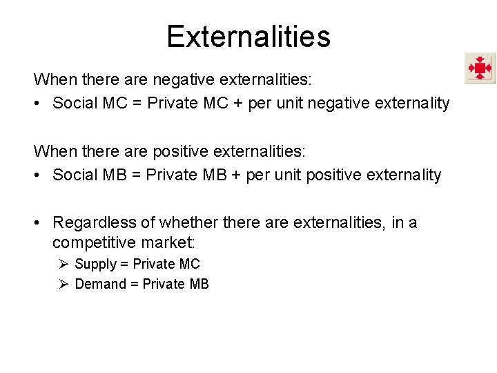 Externalities When there are negative externalities: • Social MC = Private MC + per