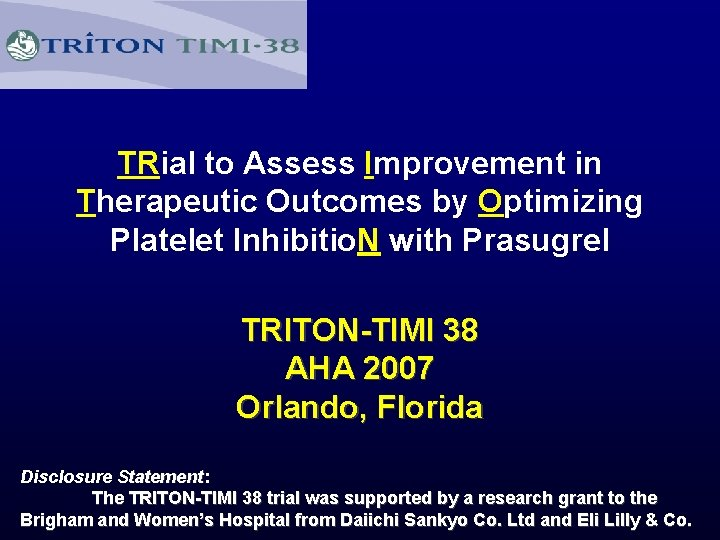 TRial to Assess Improvement in Therapeutic Outcomes by Optimizing Platelet Inhibitio. N with Prasugrel