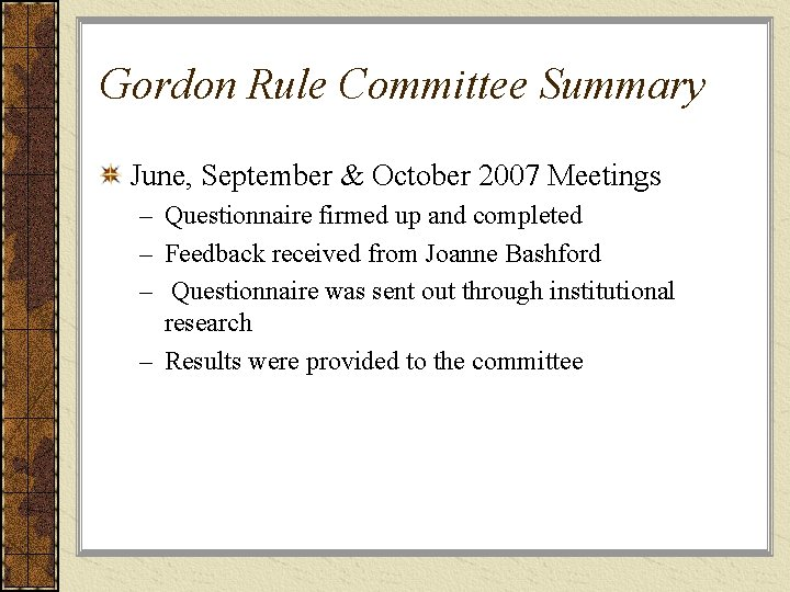 Gordon Rule Committee Summary June, September & October 2007 Meetings – Questionnaire firmed up