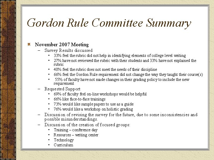 Gordon Rule Committee Summary November 2007 Meeting – Survey Results discussed • 33% feel