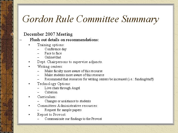 Gordon Rule Committee Summary December 2007 Meeting – Flush out details on recommendations: •