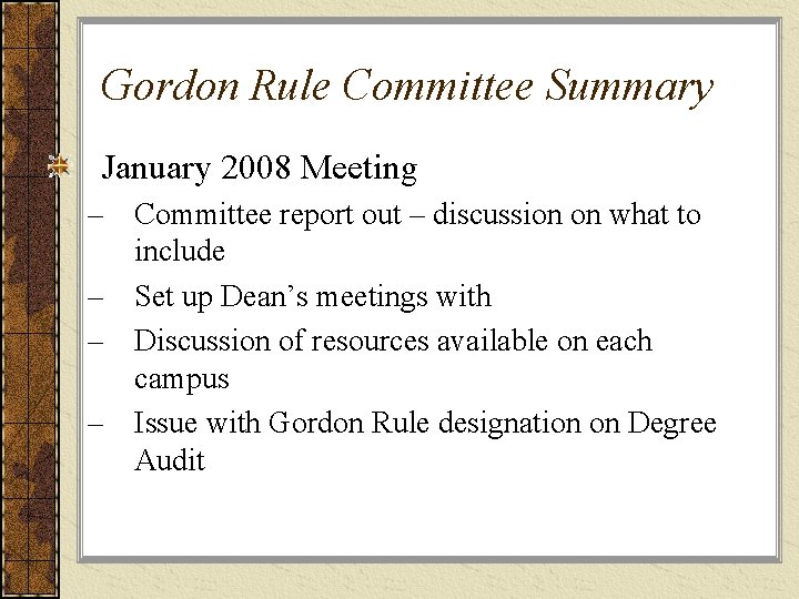 Gordon Rule Committee Summary January 2008 Meeting – Committee report out – discussion on