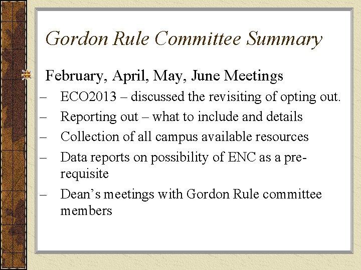 Gordon Rule Committee Summary February, April, May, June Meetings – – ECO 2013 –