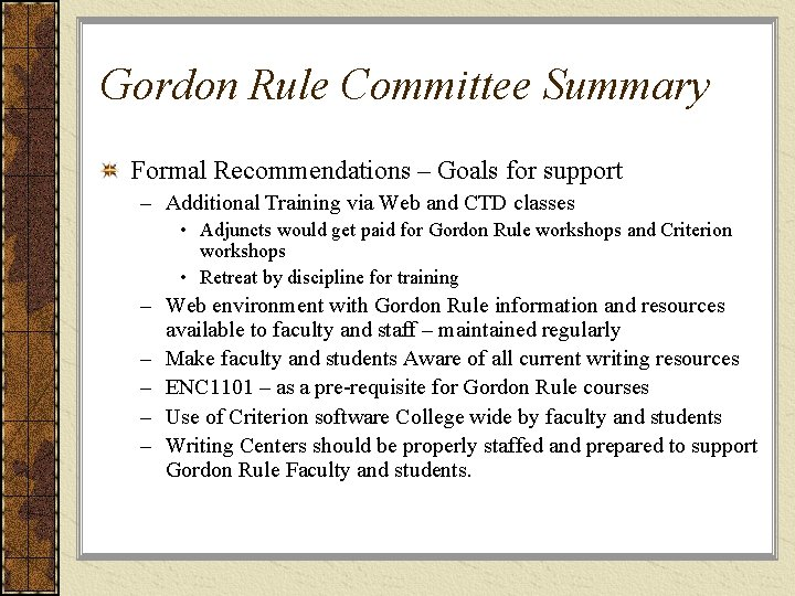 Gordon Rule Committee Summary Formal Recommendations – Goals for support – Additional Training via