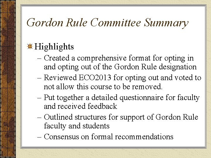 Gordon Rule Committee Summary Highlights – Created a comprehensive format for opting in and