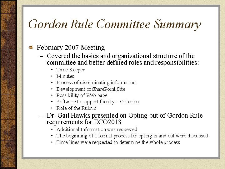 Gordon Rule Committee Summary February 2007 Meeting – Covered the basics and organizational structure
