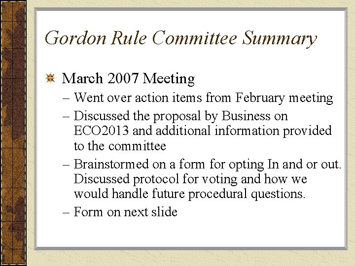 Gordon Rule Committee Summary March 2007 Meeting – Went over action items from February