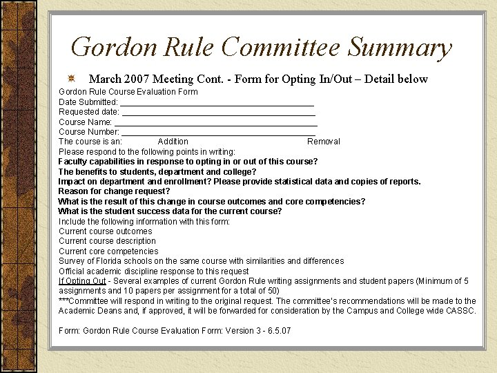 Gordon Rule Committee Summary March 2007 Meeting Cont. - Form for Opting In/Out –