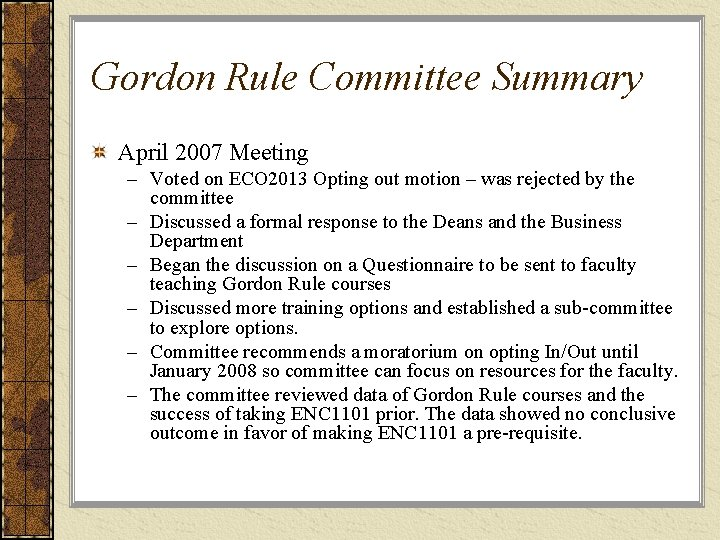 Gordon Rule Committee Summary April 2007 Meeting – Voted on ECO 2013 Opting out