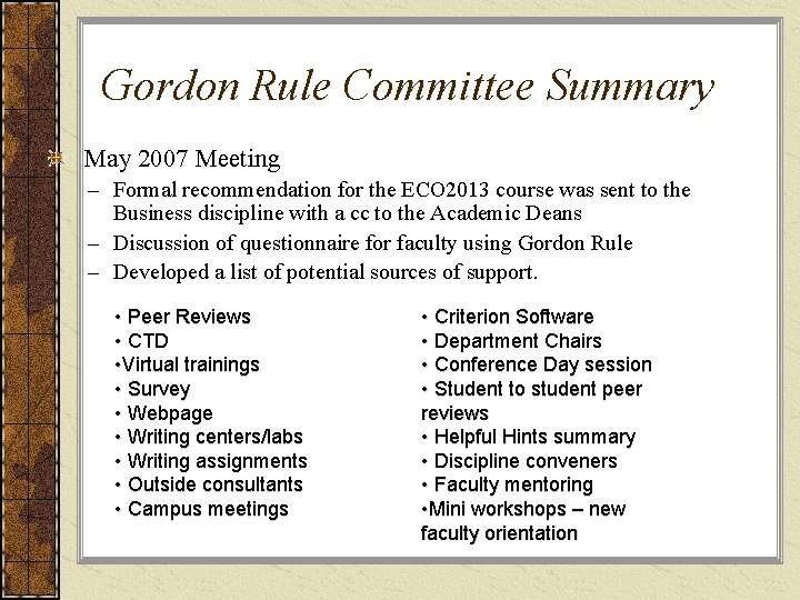 Gordon Rule Committee Summary May 2007 Meeting – Formal recommendation for the ECO 2013