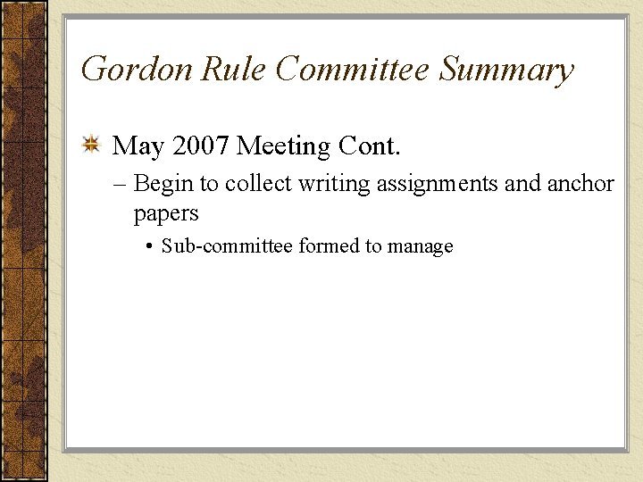Gordon Rule Committee Summary May 2007 Meeting Cont. – Begin to collect writing assignments