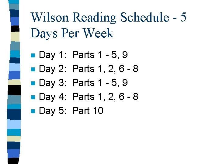 Wilson Reading Schedule - 5 Days Per Week n n n Day 1: Day