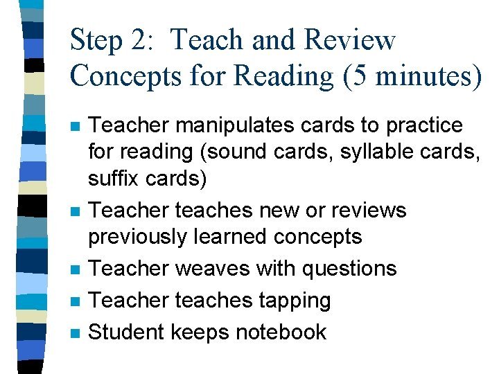 Step 2: Teach and Review Concepts for Reading (5 minutes) n n n Teacher